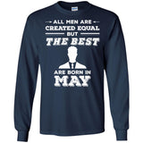 All Men Created Equal But The Best Are Born In MAY T Shirt