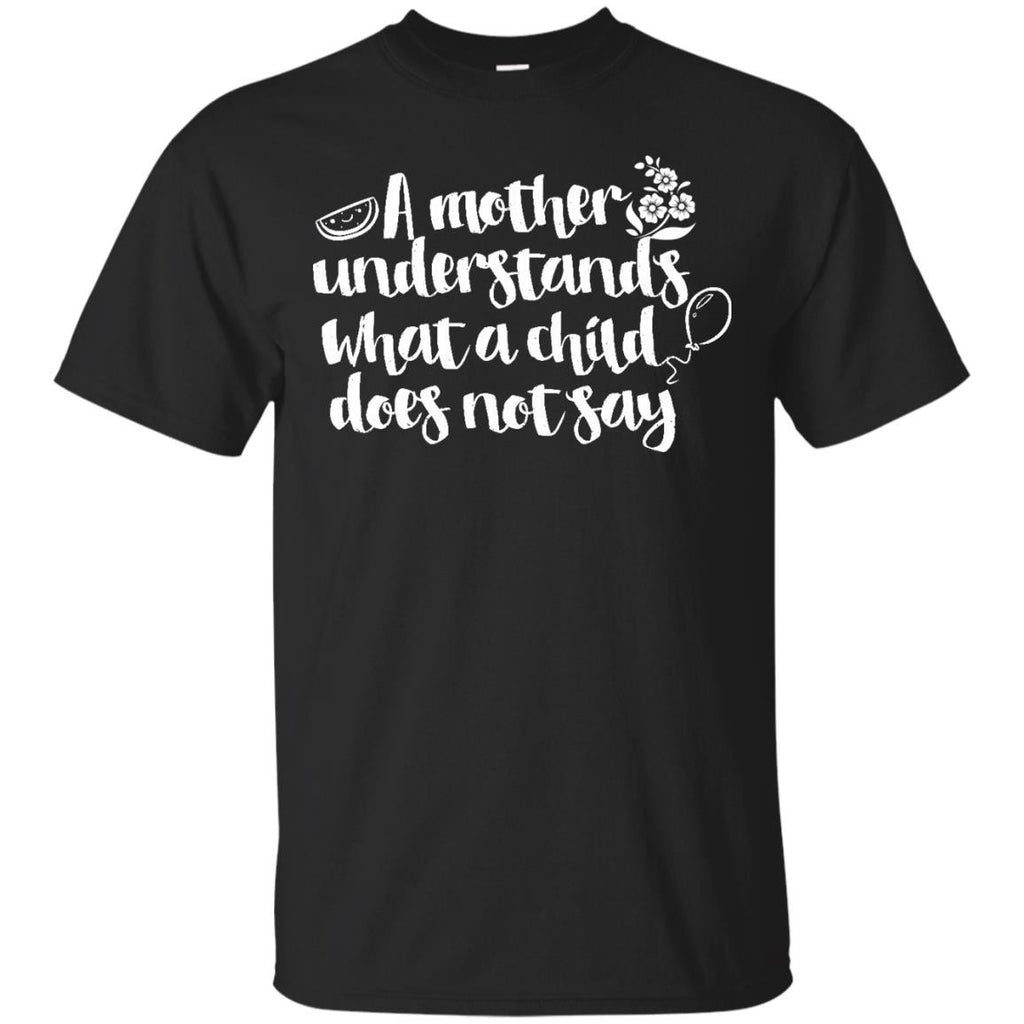Funny Mom Shirts Mother Understands Child Does Not Say
