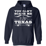 You can't scare me, I'm from Texas Tshirt - Texas Gift