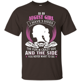 August Girl T-Shirt As A August Girl I Have 3 Sides