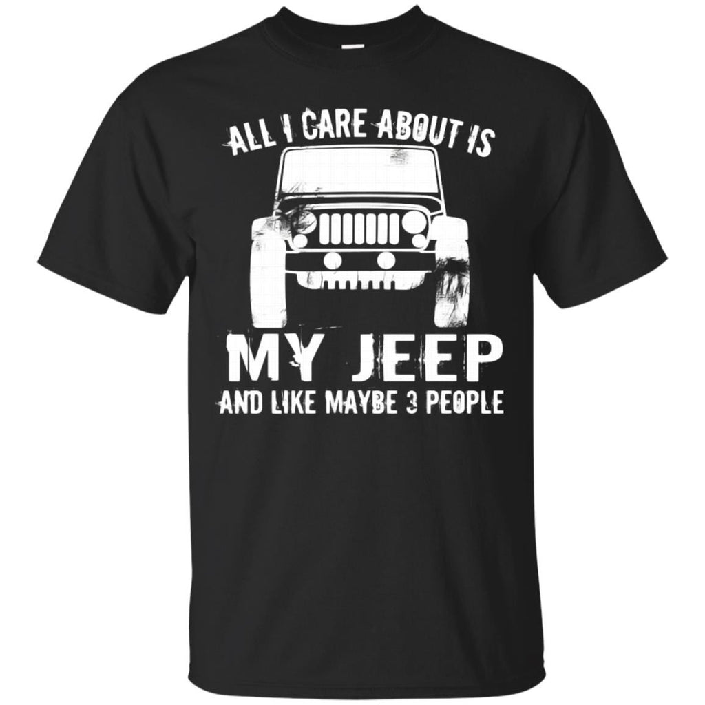 All I Care About Is My Jeep Tshirt Camping T Shirt