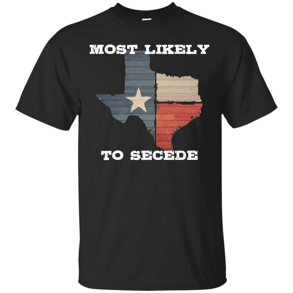 Most Likely To Secede Vintage State of Texas Flag T-Shirt