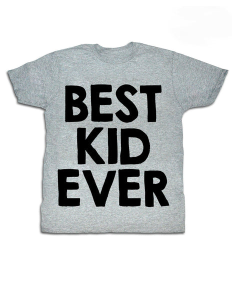 Best Kid Ever! T-shirt