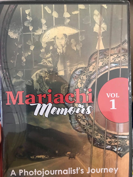 Mariachi Memoirs (A Photojournalist's Journey) Vol. 1 DVD by Barbara Bustillos Cogswell