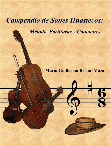 Compendio de Sones Huastecos (2nd Edition) by Mario Guillermo Bernal Maza