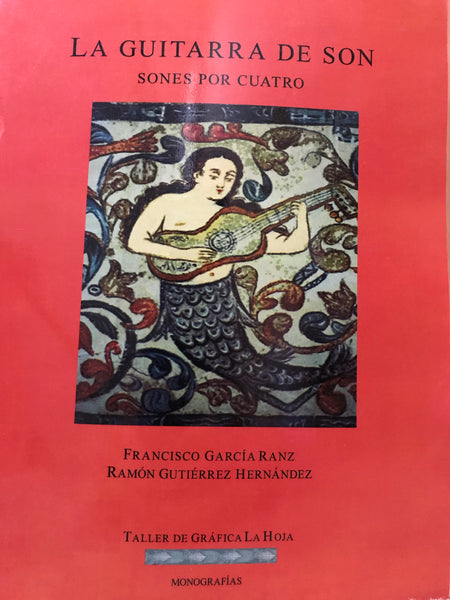 La Guitarra de Son-Requinto Jarocho Method Book by Ramón Gutierrez of Son de Madera