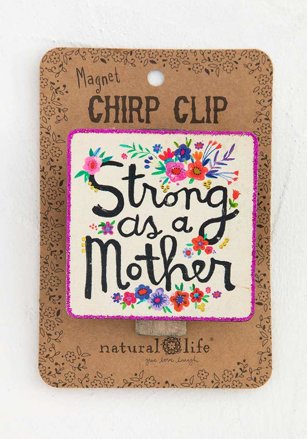 Natural Life Chirp Magnet Clip Strong As A Mother 126