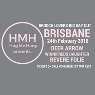 Brooch Lovers Big Day Out BRISBANE Ticket