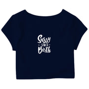 Sassy Since Birth Crop Top