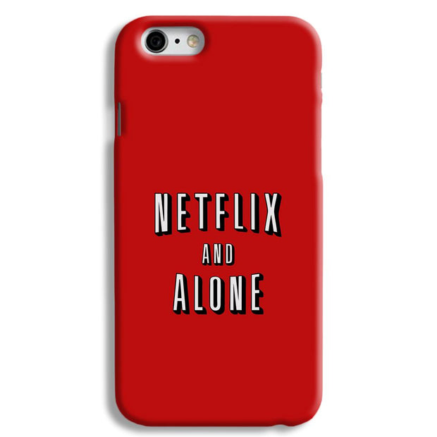 Netflix and Alone iPhone 6 Case