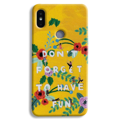 Don't Forget To Have Fun Xiaomi Redmi Y2 Case