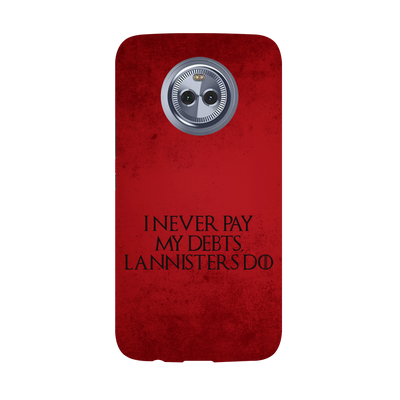 I NEVER PAY MY DEBTS Moto X4 Case