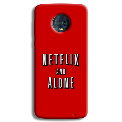 Netflix and Alone Moto G6 Plus Case