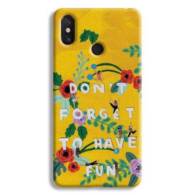 Don't Forget To Have Fun Mi Max 3 Case