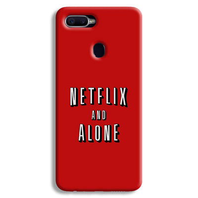 Netflix and Alone Oppo F9 Case