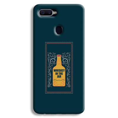 Whiskey In The Jar   Oppo F9 Case