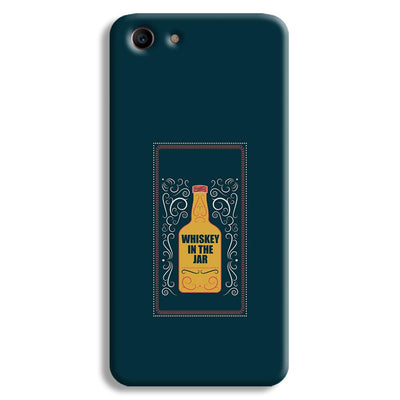 Whiskey In The Jar   Oppo A1 Case