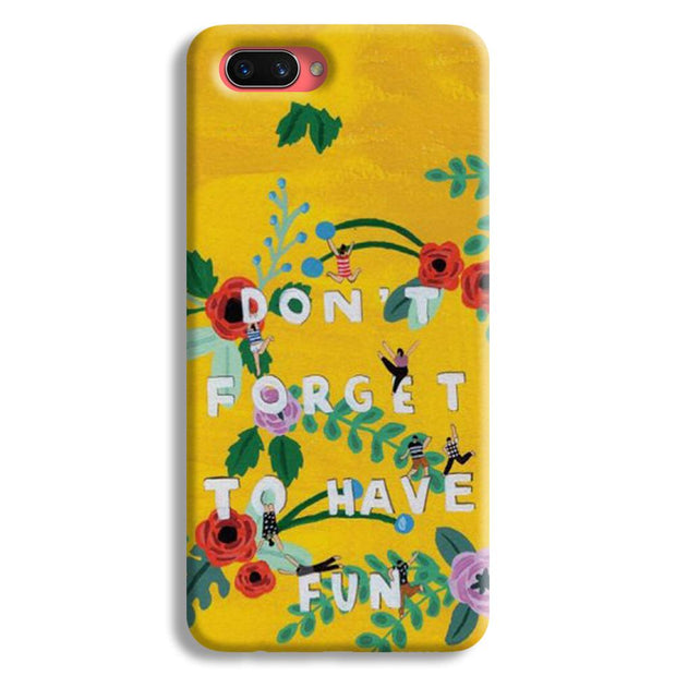 Don't Forget To Have Fun Oppo A3s Case
