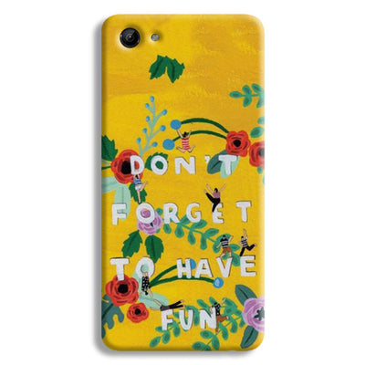 Don't Forget To Have Fun Vivo Y83 Case