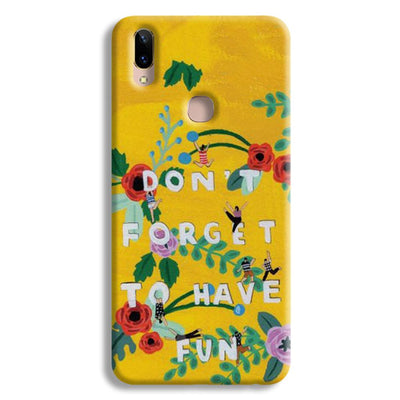 Don't Forget To Have Fun Vivo V9 Case