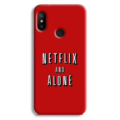 Netflix and Alone Redmi 6 Pro Case
