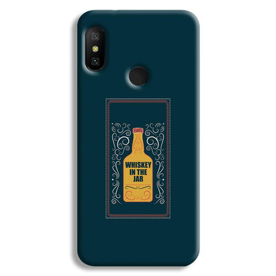 Whiskey In The Jar   Redmi 6 Pro Case