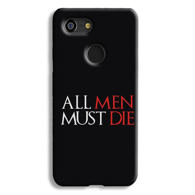 ALL MEN MUST DIE Google Pixel 3 Case