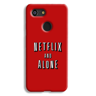 Netflix and Alone Google Pixel 3 Case