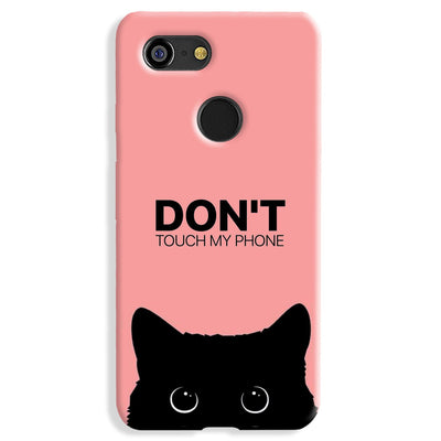 Don't Touch My Phone Google Pixel 3 Case