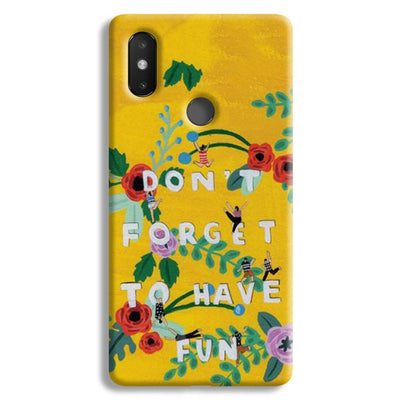 Don't Forget To Have Fun Xiaomi Mi 8 SE Case
