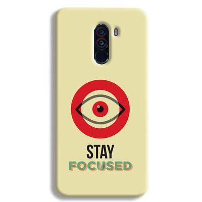 Stay Focussed POCO F1 Case