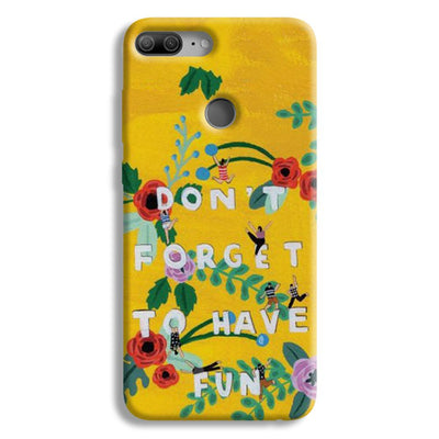 Don't Forget To Have Fun Honor 9 Lite Case