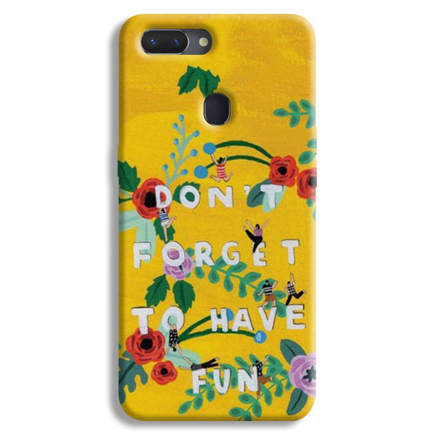 Don't Forget To Have Fun Realme 2 Case