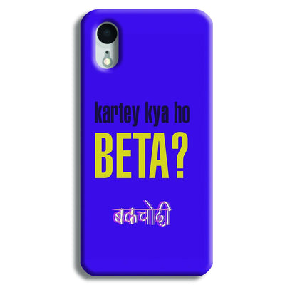 Kartey Kya Ho Beta? iPhone XR Case