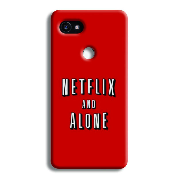 Netflix and Alone Google Pixel 2 Case