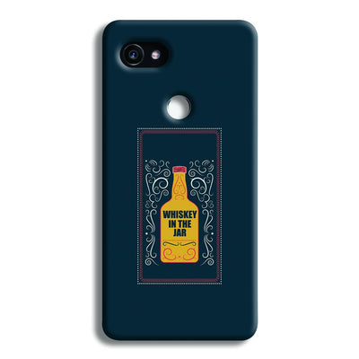 Whiskey In The Jar   Google Pixel 2 Case