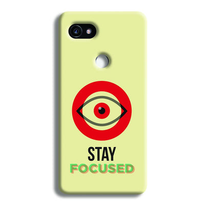 Stay Focussed Google Pixel 2 Case