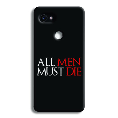 ALL MEN MUST DIE Google Pixel 2 XL Case
