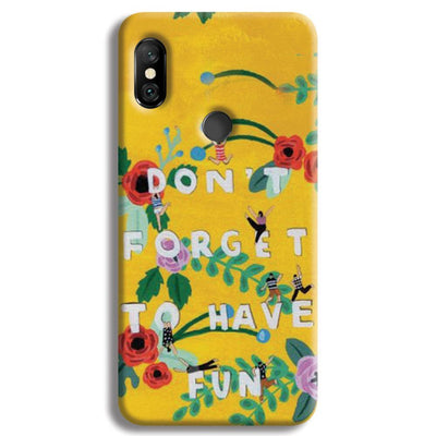 Don't Forget To Have Fun Redmi Note 6 Pro Case