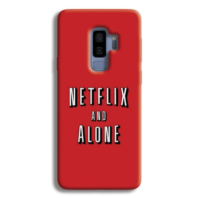 Netflix and Alone Samsung Galaxy S9 Plus Case
