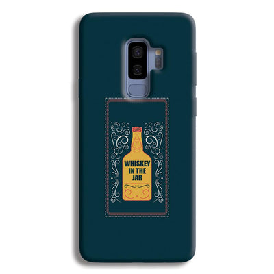 Whiskey In The Jar   Samsung Galaxy S9 Plus Case