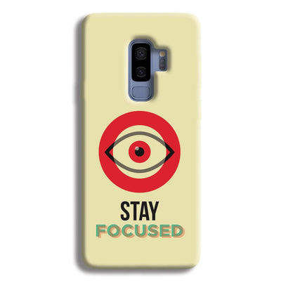 Stay Focussed Samsung Galaxy S9 Plus Case