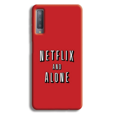 Netflix and Alone Samsung Galaxy A7 Case