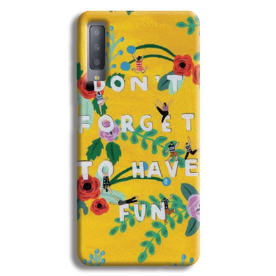 Don't Forget To Have Fun Samsung Galaxy A7 Case