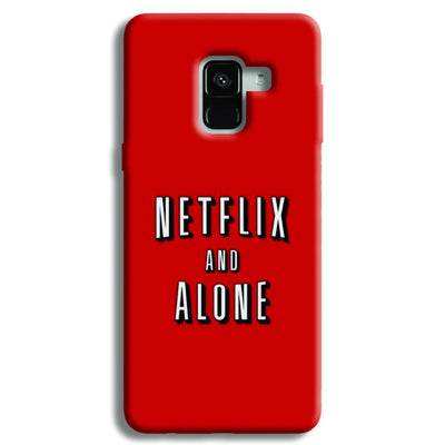 Netflix and Alone Samsung Galaxy A8 Plus Case