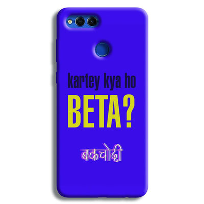 Kartey Kya Ho Beta? Honor 7X Case