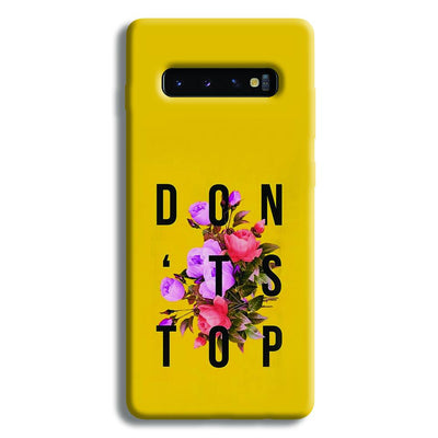 Don't Stop Samsung Galaxy S10 Plus Case