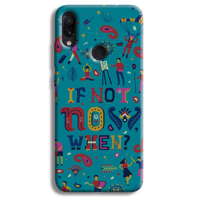 If Not Now, When? Redmi Note 7 Case