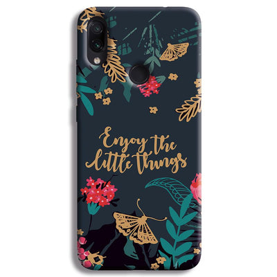 Enjoy the little things Redmi Note 7 Case