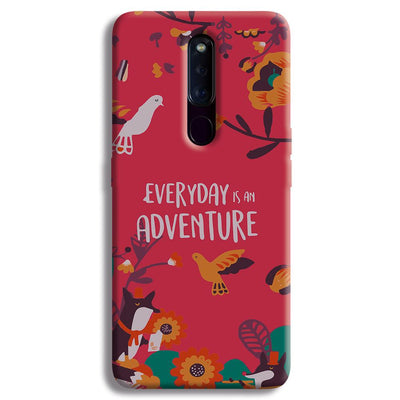 Everyday Is An Adventure OPPO F11 Pro Case